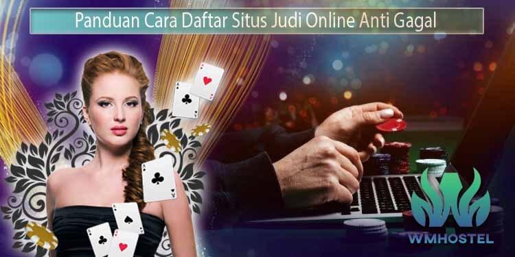 Cara Daftar Situs Judi Online Termudah Anti Gagal